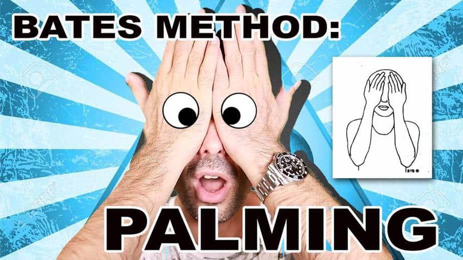 Bates Method: PALMING (And Better Ideas)