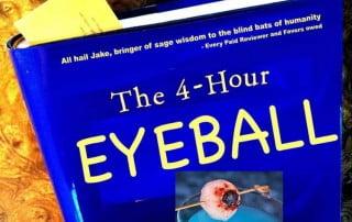 The Four Hour Eyeball (NEW BOOK!)