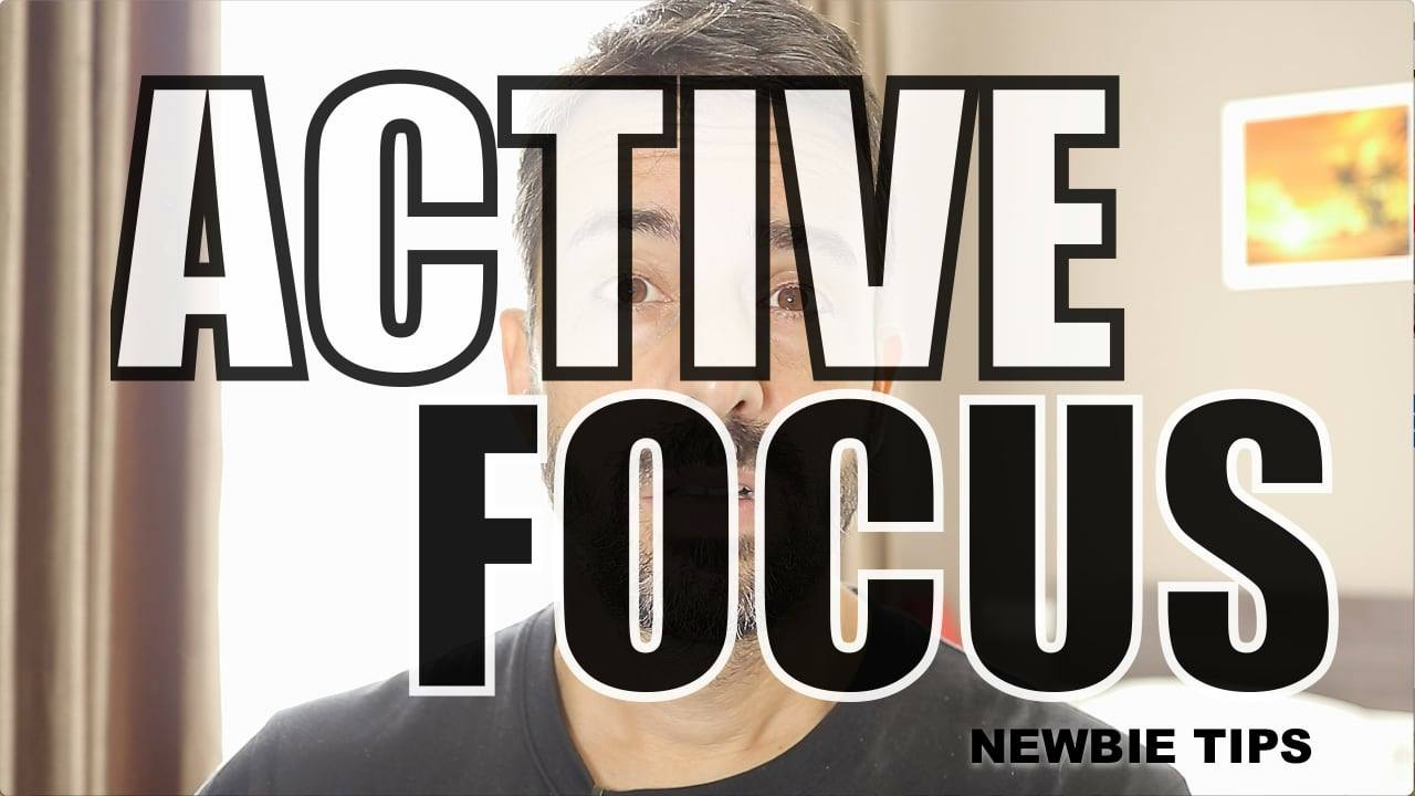 Active Focus – Beginner Tips